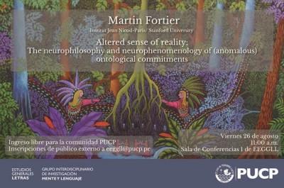 Imagen para Martin Fortier. Sentido alterado de realidad (charla)